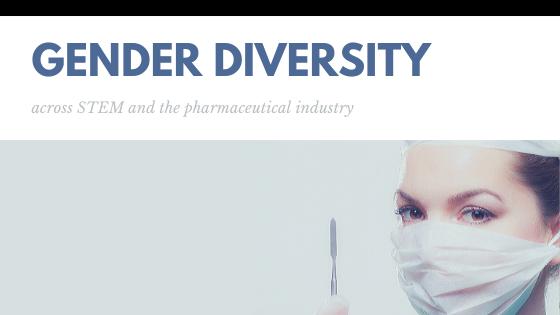 Gender Diversity in STEM: The State of Pharmaceutical Leadership